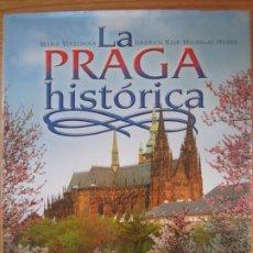 Libros de segunda mano: LIBRO LA PRAGA HISTORICA MARIE VITOCHOVA JINDRICH KEJR MILOSLAV HUSEK. Lote 206510135