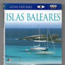 Libri di seconda mano: ISLAS BALEARES. GUÍAS VISUALES EL PAÍS AGUILAR. Lote 207176011