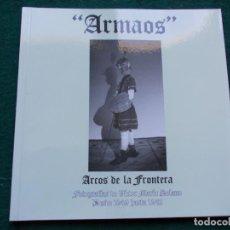 Livres d'occasion: ARMAOS SEMANA SANTA DE ARCOS DE LA FRONTERA. Lote 207177126