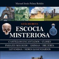 Libros de segunda mano: ESCOCIA MISTERIOSA. Lote 207290948