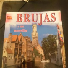 Libros de segunda mano: BRUJAS Y SUS MARAVILLAS -BRUJAS FAMOSA CIUDAD DE BELGICA. Lote 207308565