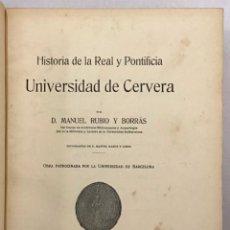 Libros de segunda mano: HISTORIA DE LA REAL Y PONTIFICIA UNIVERSIDAD DE CERVERA. - RUBIO Y BORRÁS, MANUEL.. Lote 123241267