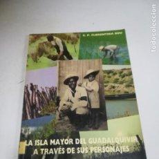 Libros de segunda mano: LA ISLA MAYOR DEL GUADALQUIVIR A TRAVES DE SUS PERSONAJES. MATIAS RODRIGUEZ CARDENAS. 1991. Lote 207599558