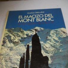 Libros de segunda mano: EL MACIZO DEL MONT BLANC. LAS 100 MEJORES ASCENSIONES. GASTON REBUFFAT. EDIT RM. 1976. ILUSTRADO. Lote 207604977
