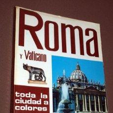 Libros de segunda mano: ROMA Y VATICANO. LORETTA SANTINI. FOTORAPIDACOLOR. TERNI, 1972. MUCHAS FOTOS, VER ÍNDICE. Lote 207753506