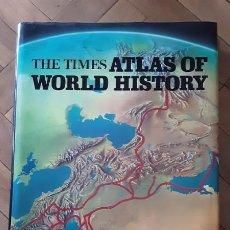 Libros de segunda mano: THE TIMES ATLAS OF WORLD HISTORY [INGLÉS]. Lote 207755880