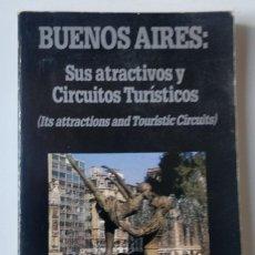 Libros de segunda mano: BUENOS AIRES, SUS ATRACTIVOS Y CIRCUITOS TURÍSTICOS (EN ESPAÑOL E INGLÉS). Lote 207855398