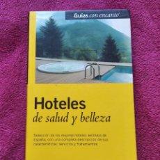 Libros de segunda mano: LIBRO GUÍA HOTELES DE SALUD Y BELLEZA GUIAS CON ENCANTO EL PAIS AGUILAR AÑO 2004. Lote 207946272