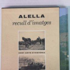 Libri di seconda mano: ALELLA RECULL D'IMATGES JUAN JOSEP RAMOS 1991. Lote 207983217