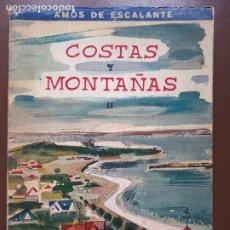 Libros de segunda mano: COSTAS Y MONTAÑAS II - AMÓS DE ESCALANTE - PUBLICACIONES ESPAÑOLAS - 1961. Lote 208175052
