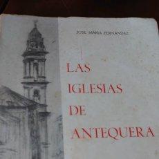Libros de segunda mano: LAS IGLESIAS DE ANTEQUERA JOSÉ MARÍA FERNÁNDEZ 1971 PRPM 14. Lote 208181108