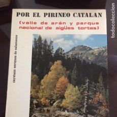 Libros de segunda mano: POR EL PIRINEO CATALAN, VALLE DE ARAN Y PARQUE DE AIGUES TORTES, CAYETANO ENRIQUEZ DE SALAMANCA. Lote 208242100