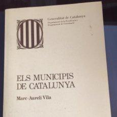 Libros de segunda mano: ELS MUNICIPIS DE CATALUNYA, MARC AURELI VILA EN CATALAN. Lote 208464226