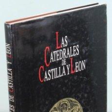 Libros de segunda mano: LAS CATEDRALES DE CASTILLA-LEÓN,EDITA JUNTA DE CASTILLA-LEÓN/EDILESA,1992.PRIMERA EDICIÓN LUJO.. Lote 208472331