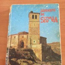 Libros de segunda mano: SENDEROS DE SEGOVIA POR JOSE A. FLÓREZ VALERO. FOTOGRAFIAS JOSE Mª HEREDERO.. Lote 208474451
