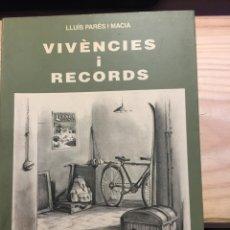 Libros de segunda mano: VIVÈNCIES I RECORDS - LLUÍS PARÉS I MACIÀ. Lote 208666221
