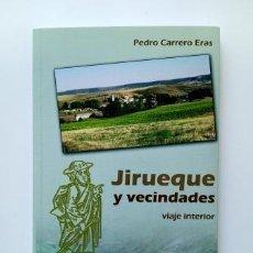 Livros em segunda mão: JIRUEQUE Y VECINDADES. VIAJE INTERIOR (2007).- PEDRO CARRERO (FIRMADO). Lote 208960435
