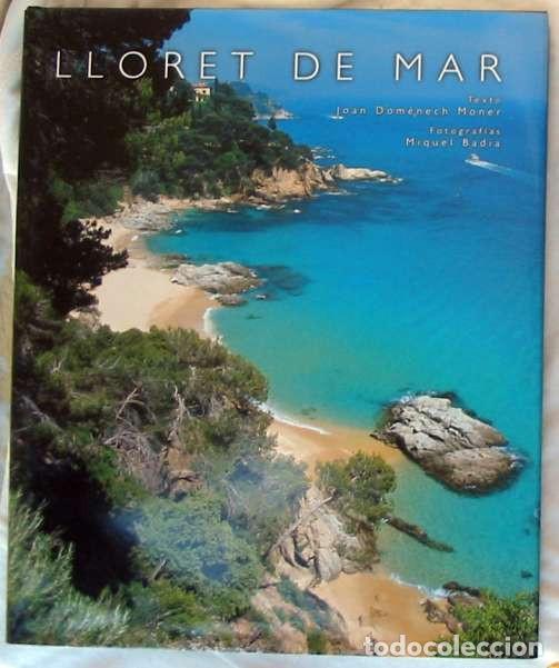 LLORET DE MAR - JOAN DOMENECH MONER / MIQUEL BADIA - LUNWERG EDITORES 2004 - VER INDICE Y FOTOS (Libros de Segunda Mano - Geografía y Viajes)