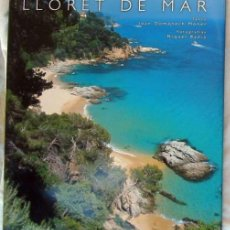 Libros de segunda mano: LLORET DE MAR - JOAN DOMENECH MONER / MIQUEL BADIA - LUNWERG EDITORES 2004 - VER INDICE Y FOTOS. Lote 209032040