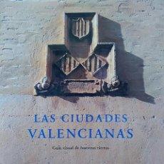 Livres d'occasion: LIBRO LAS CIUDADES VALENCIANAS, GUÍA VISUAL DE NUESTRAS TIERRAS, INCLUYE CD, BANCAJA. Lote 209038795