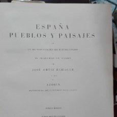 Libros de segunda mano: JOSÉ ORTIZ ECHAGÜE. ESPAÑA. PUEBLOS Y PAISAJES. 1963. Lote 209061948