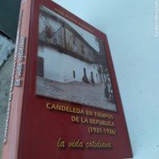 Libros de segunda mano: CANDELEDA ÁVILA EN TIEMPOS DE LA REPÚBLICA 1931-1936 LA VIDA COTIDIANA JESÚS RIVERA CÓRDOBA 2005. Lote 209158967