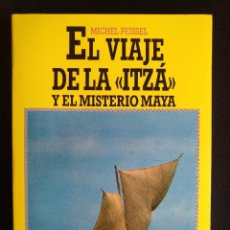 Livros em segunda mão: EL VIAJE DE LA 'ITZÁ' Y EL MISTERIO MAYA, POR MICHEL PEISSEL. Lote 209235270