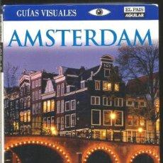 Libros de segunda mano: AMSTERDAM. GUIAS VISUALES EL PAIS AGUILAR. Lote 269842503