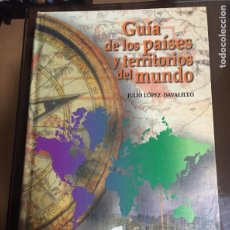 Libros de segunda mano: GUIA DE LOS PAISES Y TERRITORIOS DEL MUNDO, JULIO LOPEZ DAVALILLO. Lote 209687516