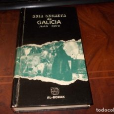 Livros em segunda mão: GUÍA SECRETA DE GALICIA, JUAN SOTO. AL-BORAK 1.974, INTERIOR COMIENZA A DESPEGARSE DEL LOMO. Lote 209820480
