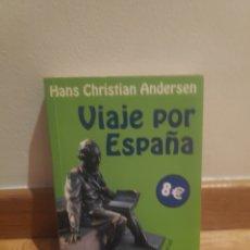 Libri di seconda mano: HANS CHRISTIAN ANDERSEN VIAJE POR ESPAÑA. Lote 209926986