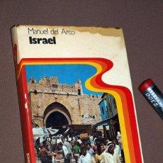 Libros de segunda mano: ISRAEL. LOS JUDÍOS EN LA TIERRA PROMETIDA. MANUEL DEL ARCO. ED. PLANETA 1976. ILUSTRADO VER ÍNDICE. Lote 209950842