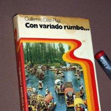 Libros de segunda mano: CON VARIADO RUMBO. DE LA RUTA DE MÍO CID A BRASILIA. GUILLERMO DÍAZ-PLAJA. PLANETA 1976. VER ÍNDICE. Lote 209951311