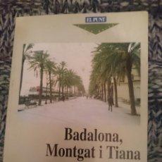 Libros de segunda mano: BADALONA MONTGAT I TIANA - ED. EL PUNT -LIBRO EN CATALAN. Lote 210617208
