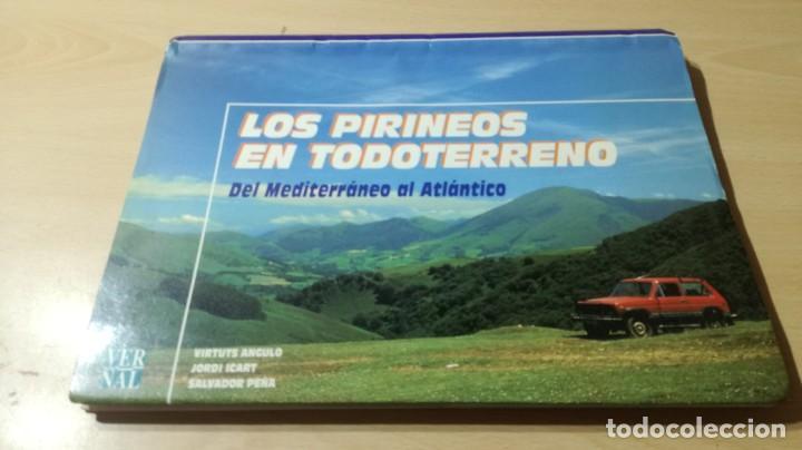 LOS PIRINEOS EN TODO TERRENO - DEL MEDITERANEO AL ATLANTICO - VERSAL W305 (Libros de Segunda Mano - Geografía y Viajes)