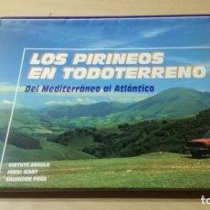 Libros de segunda mano: LOS PIRINEOS EN TODO TERRENO - DEL MEDITERANEO AL ATLANTICO - VERSAL W305. Lote 210969315