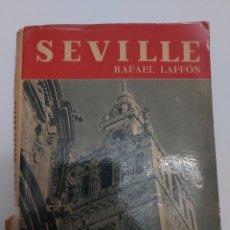 Libros de segunda mano: SEVILLE DE RAFAEL LAFFÓN. Lote 211468534