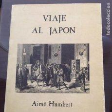 Libros de segunda mano: VIAJE AL JAPON AIME HUMBERT, ANJANA EDICIONES. Lote 211475167