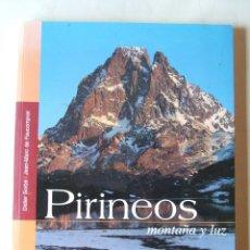 Libros de segunda mano: PIRINEOS MONTAÑA Y LUZ DIDIER SORBE EXCEPCIONALES FOTOGRAFIAS 2003. Lote 211477854
