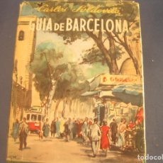 Libros de segunda mano: CARLOS SOLDEVILA - GUÍA DE BARCELONA. DESTINO 1951. Lote 211483129