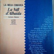 Libros de segunda mano: LA VALL D'ALBAIDA COL•LECTIU BALARMA LA MEUA COMARCA. Lote 211502285
