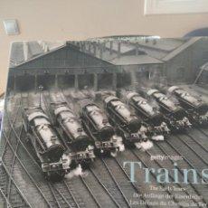 Libros de segunda mano: TRAINS-THE EARLY YEARS-GETTYIMAGES-EN INGLES-FRANCES Y ALEMAN-KONEMANN-2001. Lote 211504455