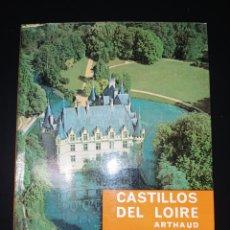Libros de segunda mano: CASTILLOS DEL LOIRE. ARTHAUD. RÚSTICA CON SOLAPAS. PÁGINAS 90. PESO 300 GR.. Lote 211506696
