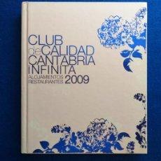 Libros de segunda mano: TITULO: CLUB DE CALIDAD CANTABRIA INFINITA. ALOJAMIENTOS RESTAURANTES 2009. Lote 211520450