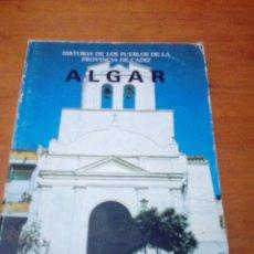 Libros de segunda mano: ALGAR. HISTORIA DE LOS PUEBLOS DE LA PROVINCIA DE CADIZ. EST20B4. Lote 211640876