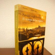 Libros de segunda mano: PATRICK LEIGH FERMOR: EL TIEMPO DE LOS REGALOS (PENÍNSULA/ ALTAÏR, 2002) MUY BUEN ESTADO. Lote 244493370