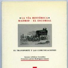 Libros de segunda mano: LA VÍA HISTÓRICA MADRID – EL ESCORIAL, COMUNIDAD DE MADRID 1995. Lote 211646496