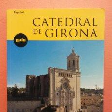 Libros de segunda mano: CATEDRAL DE GIRONA. GUÍA. MARC SUREDA I JUBANY. EDICIONES ALDEASA. Lote 211662968