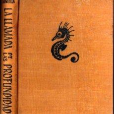Libros de segunda mano: EDUARDO ADMETLLA : LA LLAMADA DE LAS PROFUNDIDADES (JUVENTUD, 1957) PRIMERA EDICIÓN. Lote 211676815