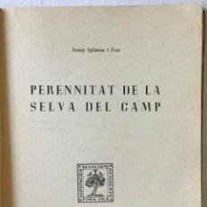 Libros de segunda mano: PERENNITAT DE LA SELVA DEL CAMP. - IGLÉSIES I FORT, JOSEP.. Lote 123202068